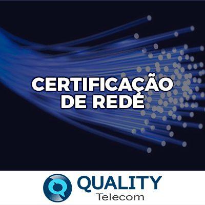 Certificação de Rede - Quality Telecom