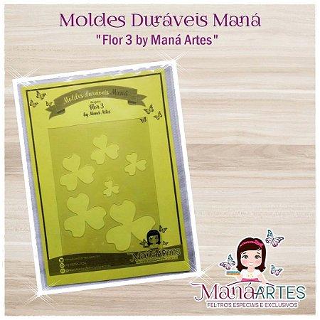 Moldes Duráveis - FLOR 3 by Maná Artes