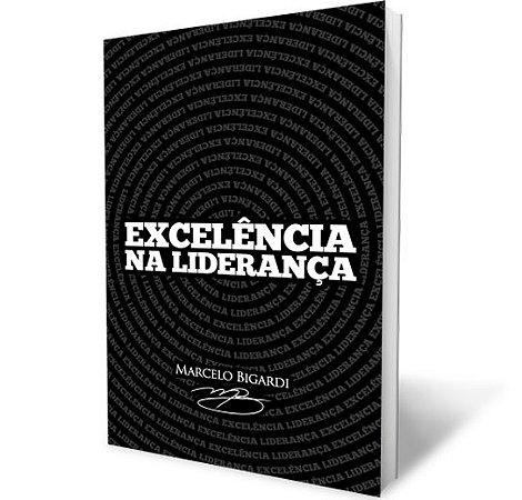 Excelência na Liderança | Marcelo Bigardi