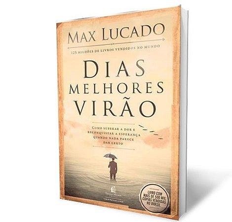 Livro Dias Melhores Virão|Max Lucado