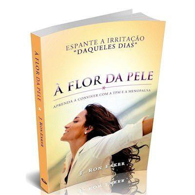 A FLOR DA PELE | J. RON EAKER
