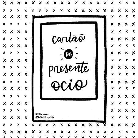 Cartão de Presente Ócio