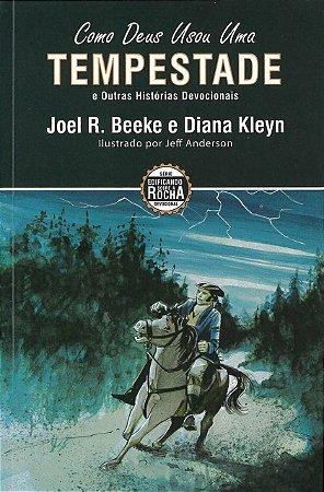 Como Deus Usou Uma Tempestade - Joel R. Beeke e Diana Kleyn