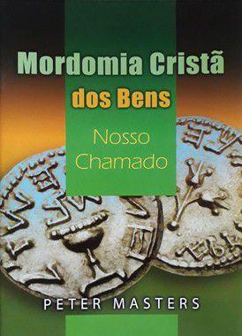Mordomia Cristã dos Bens - Peter Masters