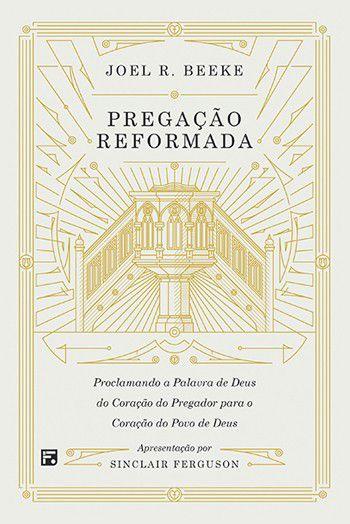 Pregação Reformada - Joel Beeke
