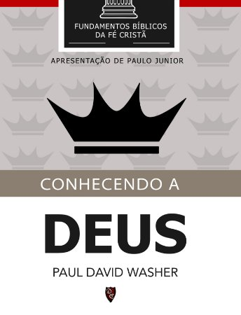 Conhecendo a Deus - Paul Washer