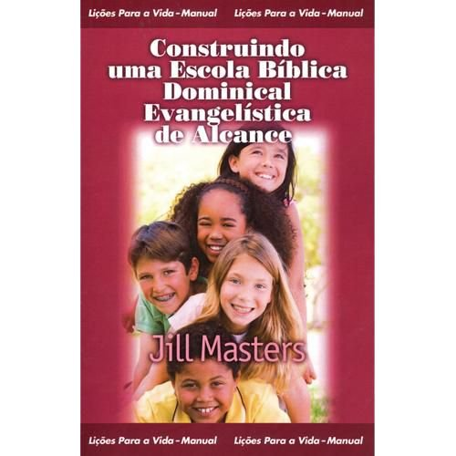 Construindo Uma Escola Bíblica Dominical Evangelística De Alcance - Produto com Avaria* 40% Desc