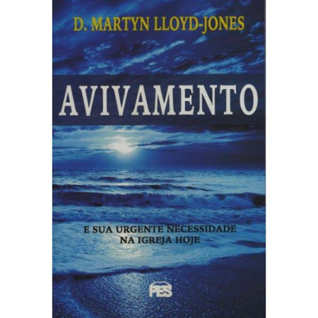 Avivamento - D. Martyn Lloyd-Jones