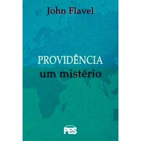 Providência Um Mistério - John Flavel