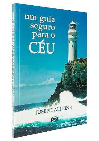 Um Guia Seguro Para o Céu - Joseph Alleine