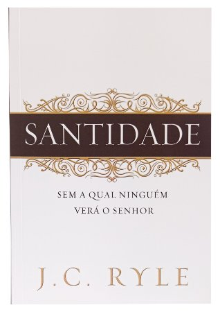 Santidade - J.C Ryle