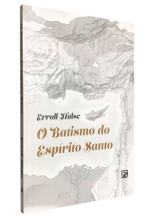O Batismo do Espírito Santo - Erroll Hulse