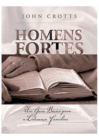 Homens Fortes - John Crotts