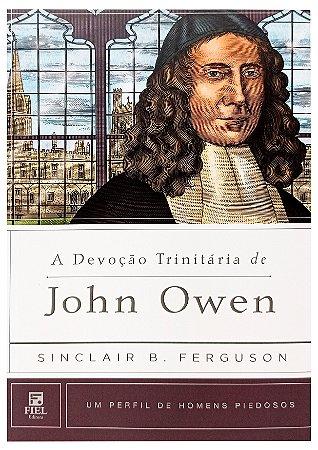 A Devoção Trinitária De John Owen - Sinclair Ferguson
