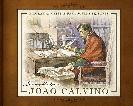 João Calvino - Simonetta Carr