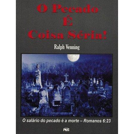 O Pecado é Coisa Séria! - Ralph Venning