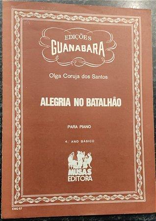 ALEGRIA NO BATALHÃO - partitura para piano - Olga Coruja dos Santos