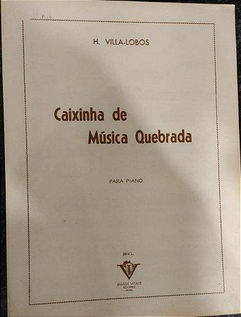 CAIXINHA DE MÚSICA QUEBRADA - partitura para piano - Villa-Lobos