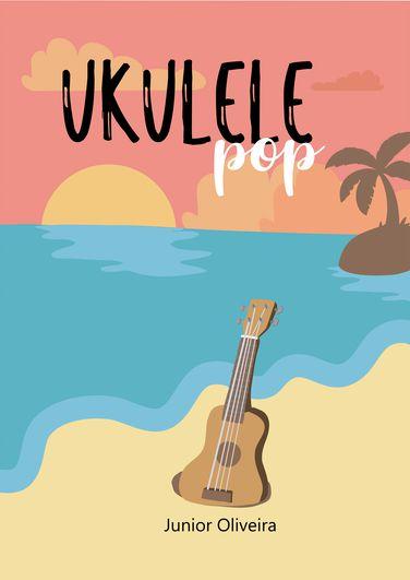 UKULELE POP - Junior Oliveira