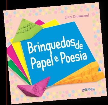 BRINQUEDOS DE PAPEL E POESIA – Elvira Drummond