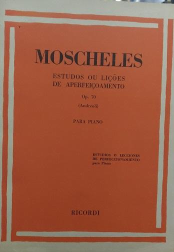 MOSCHELES – ESTUDOS OU LIÇÕES DE APERFEIÇOAMENTO PARA PIANO OPUS 70