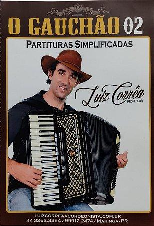 O GAUCHÃO 2 - PARTITURAS COM LETRAS E CIFRAS - Luiz Corrêa