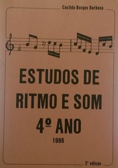 ESTUDOS DE RITMO E SOM 4° ANO – 2ª EDIÇÃO 1986 – Cacilda Borges Barbosa