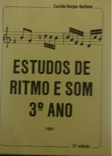 ESTUDOS DE RITMO E SOM 3° ANO – 3ª EDIÇÃO 1991 – Cacilda Borges Barbosa
