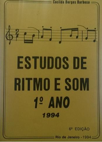 ESTUDOS DE RITMO E SOM 1° ANO – 6ª EDIÇÃO 1994 – Cacilda Borges Barbosa