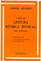 CURSO DE LEITURA RÍTMICA MUSICAL - Vol. 1 - Samuel Arcanjo