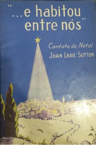 E HABITOU ENTRE NÓS - Cantata de Natal - Joan Larie Sutton