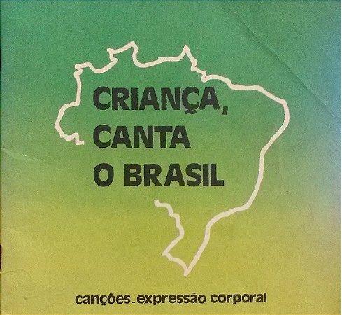 CRIANÇA, CANTA O BRASIL - CANÇÕES-EXPRESSÃO CORPORAL