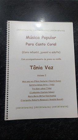 MÚSICA POPULAR PARA CANTO CORAL (Coro infantil, juvenil e adulto) Vol. 1 – Tânia Vaz