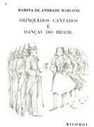 BRINQUEDOS CANTADOS E DANCAS DO BRASIL - Marina de Andrade Marconi