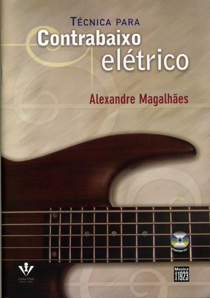 TÉCNICA PARA CONTRABAIXO ELÉTRICO - Alexandre Magalhães