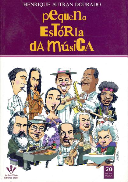PEQUENA ESTÓRIA DA MÚSICA - Henrique Autran Dourado