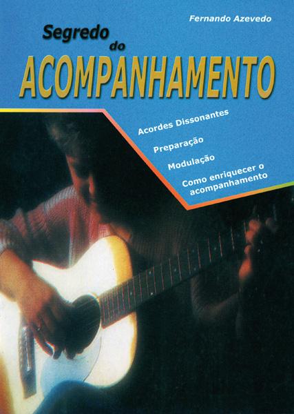 SEGREDO DO ACOMPANHAMENTO - Fernando Azevedo
