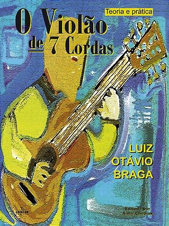 O VIOLÃO DE 7 CORDAS - Teoria e Prática - Luiz Otávio Braga