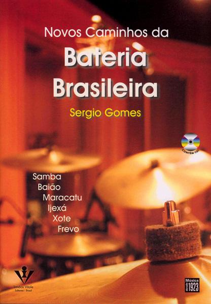 NOVOS CAMINHOS DA BATERIA BRASILEIRA - Samba - Baião - Maracatu - Ijexá - Xote - Frevo- Sérgio Gomes