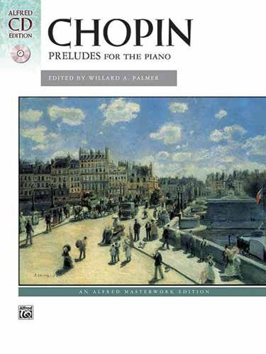 CHOPIN - PRELUDES (Prelúdios) - Alfred Masterwork Edition - Edited by Willard A. Palmer
