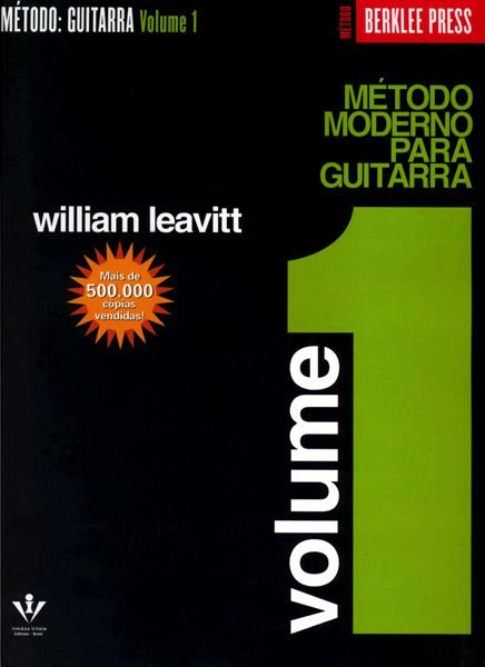 BERKLEE - MÉTODO MODERNO PARA GUITARRA - Vol. 1 - William Leavitt