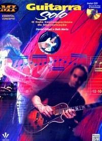 GUITARRA SOLO - O Guia Contemporâneo de Improvisação - Daniel Gilbert & Beth Marlis