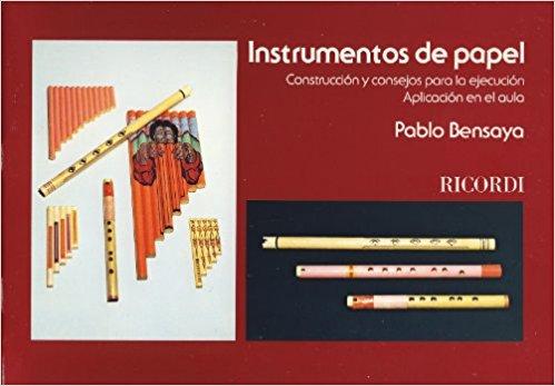 Instrumentos de Papel (Construccion y consejos para la ejecucion y aplicacion en el aula) – Pablo Bensaya