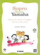 SOPRO NOVO YAMAHA - Caderno de Prática de Conjunto - Quarteto para flautas doces - Cristal A. Velloso