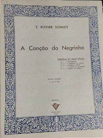 A CANÇÃO DO NEGRINHO - partitura para piano - Y. Rudner Schmidt