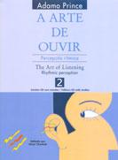 A ARTE DE OUVIR - VOL.2 - PERCEPÇÃO RÍTMICA - Adamo Prince