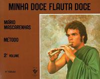 MINHA DOCE FLAUTA DOCE - 2º VOL. - Mário Mascarenhas