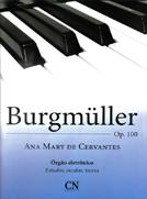 BURGMULLER OP.100 - Estudos, Escalas e Teoria adaptados para órgão eletrônico - Ana Mary de Cervantes