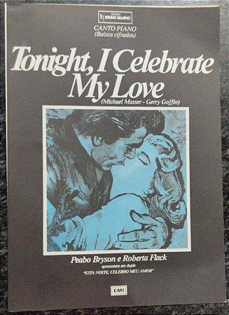 TONIGHT, I CELEBRATE MY LOVE - partitura para piano, canto e cifras para violão - Peabo Bryson e Roberta Flack