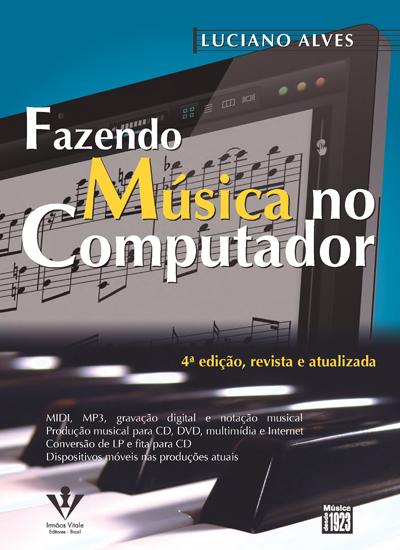 FAZENDO MÚSICA NO COMPUTADOR - Luciano Alves